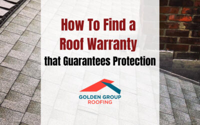 How To Find a Roof Warranty that Guarantees Protection